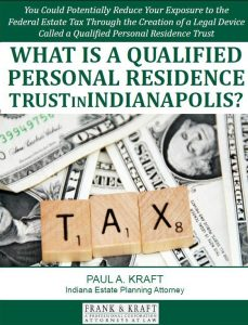Free Report: What is a Qualified Personal Residence Trust in Indianapolis?