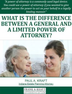 Free Report: What is the Difference Between a General and A Limited Power of Attorney